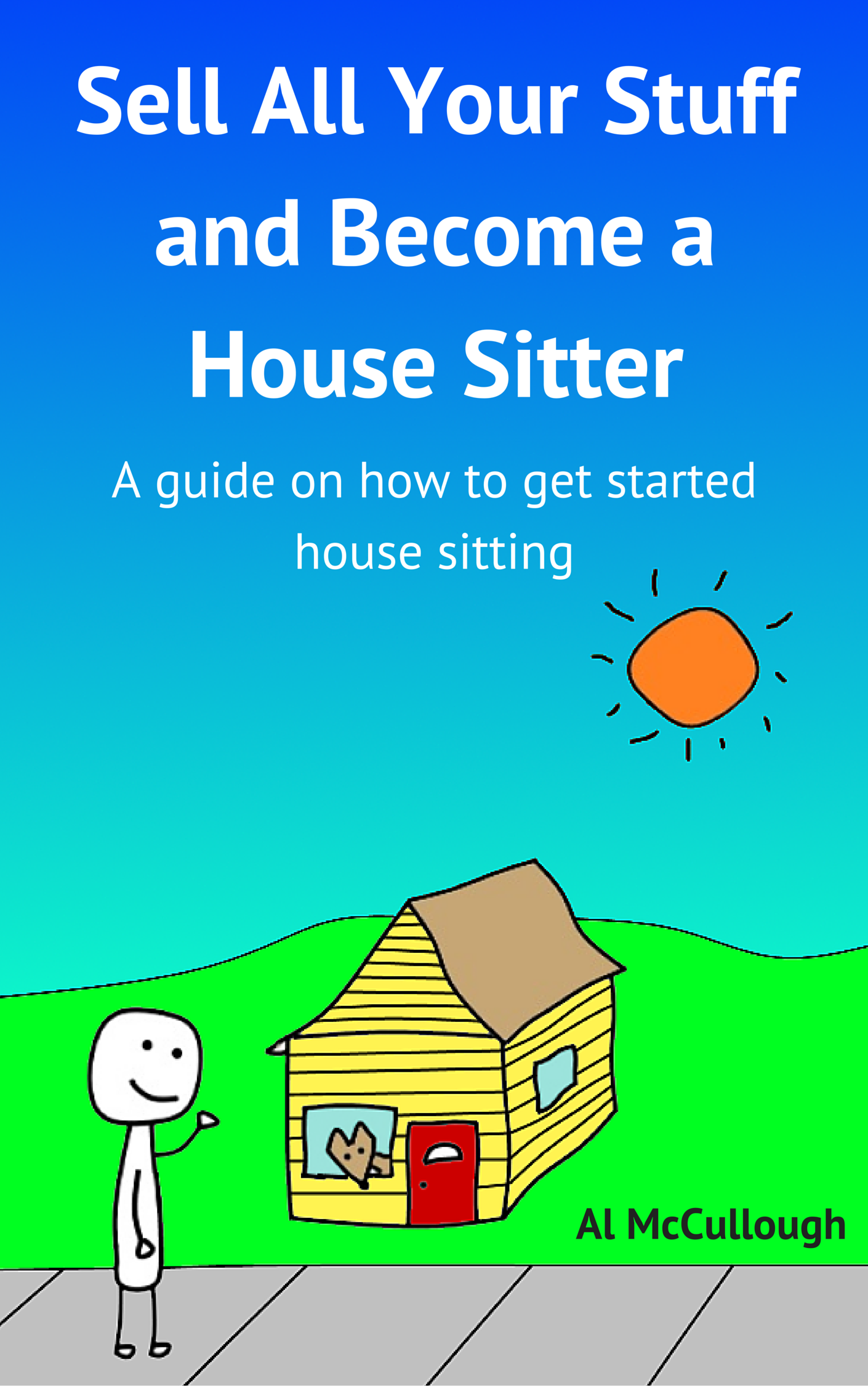 Sell All Your Stuff and Become a House Sitter